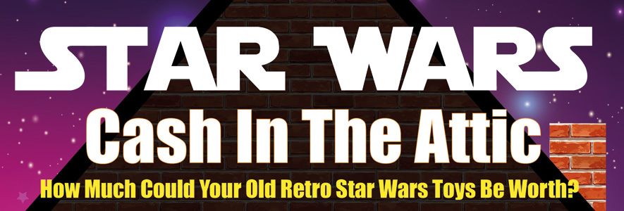 How Much Could Your Old Retro Star Wars Toys Be Worth