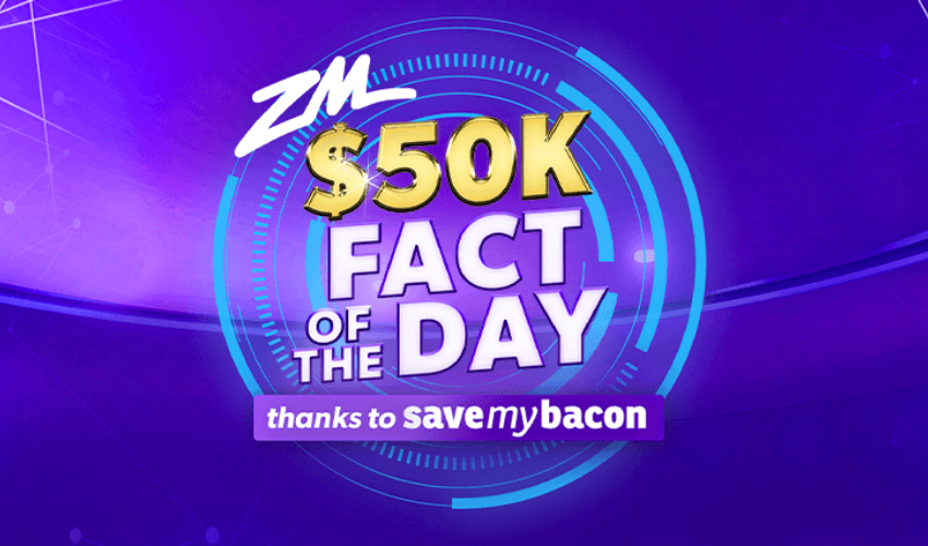 ZM & Save My Bacon Fact of the Day