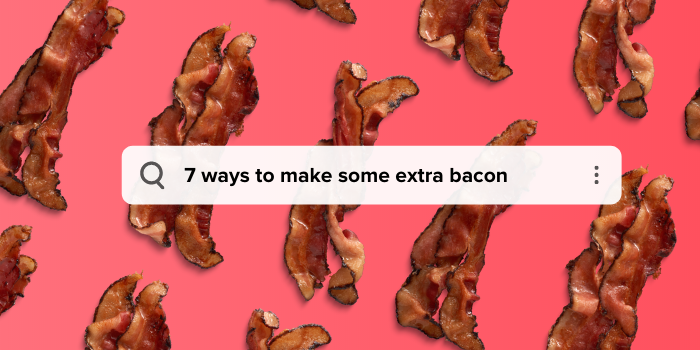 7 ways to make some extra BACON